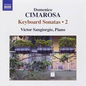 Victor Sangiorgio - Domenico Cimarosa: Keyboard Sonatas, Vol. 2 (2011)