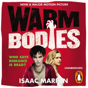 «Warm Bodies» by Isaac Marion