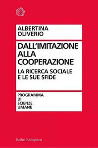 Albertina Oliverio - Dall'imitazione alla cooperazione. La ricerca sociale e le sue sfide (2012)e