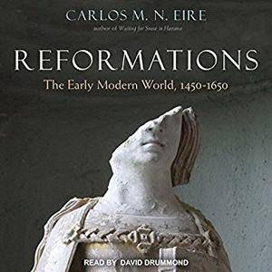 Reformations: The Early Modern World, 1450-1650 [Audiobook]