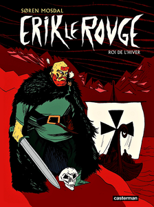 Erik Le Rouge. Roi de l'hiver