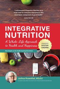 Integrative Nutrition: A Whole-Life Approach to Health and Happiness, 4th Edition