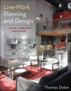 Live-Work Planning and Design: Zero-Commute Housing