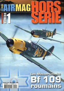 Les Messerscmitt Bf 109 Roumains - AirMagazine Hors Serie №1 2002 (reup)