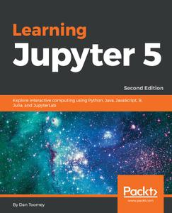 Learning Jupyter 5: Explore interactive computing using Python, Java, JavaScript, R, Julia, and JupyterLab, 2nd Edition