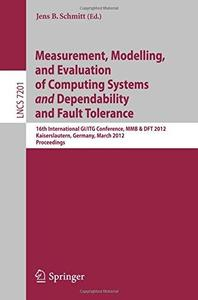 Measurement, Modelling, and Evaluation of Computing Systems and Dependability and Fault Tolerance: 16th International GI/ITG Co