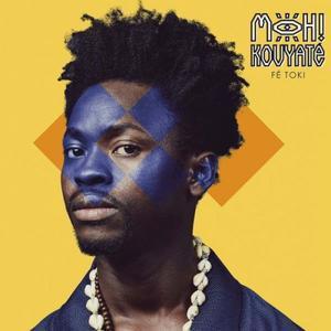 Moh! Kouyaté - Fé toki (2017)