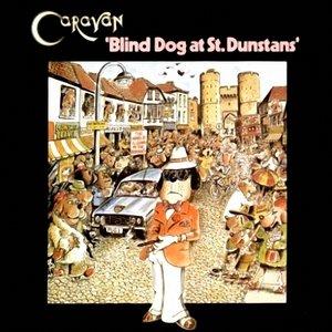 Caravan - Blind Dog At St Dunstan's (1976) RE UPLOAD