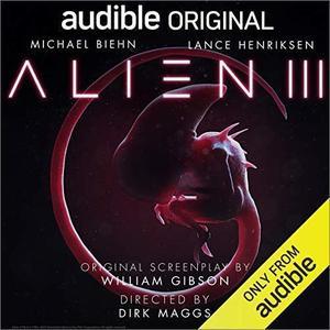 Alien III: An Audible Original Drama [Audiobook]