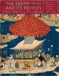 The Earth and Its Peoples: A Global History, Volume B: From 1200 to 1870 (Repost)
