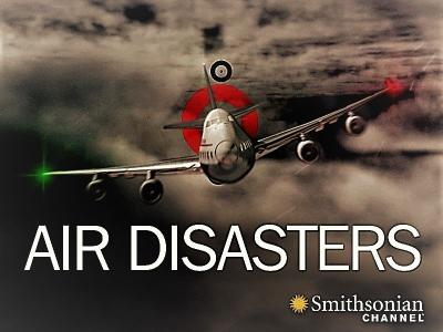 Smithsonian Ch. - Air Disasters: Series 12 (2019)
