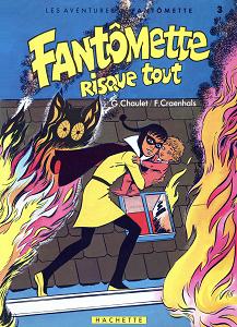 Les Aventures de Fantômette - Tome 3 - Fantômette Risque Tout