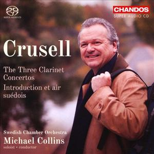 Swedish Chamber Orchestra, Michael Collins - Crusell: The Three Clarinet Concertos; Introduction et air suédois (2018)