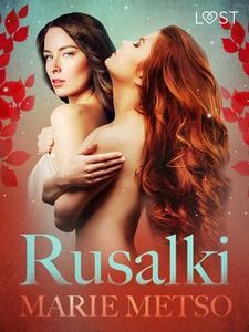 «Rusalki: Erotic Short Story» by Marie Metso