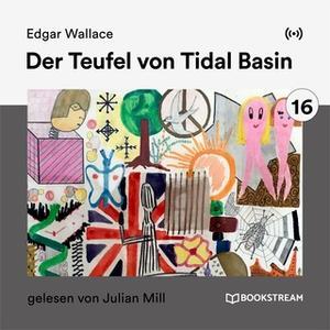 «Der Teufel von Tidal Basin» by Edgar Wallace