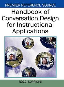 Handbook of Conversation Design for Instructional Applications (Premier Reference Source) (Repost)