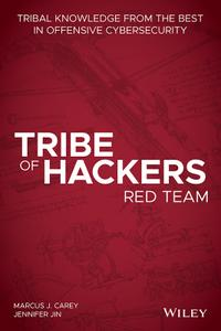 Tribe of Hackers Red Team: Tribal Knowledge from the Best in Offensive Cybersecurity