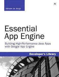 Essential App Engine: Building High-Performance Java Apps with Google App Engine (repost)