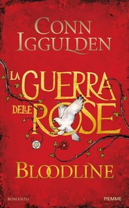 Conn Iggulden - La guerra delle rose Vol.03. Bloodline