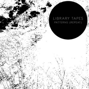 Library Tapes - Patterns (Repeat) (2018)