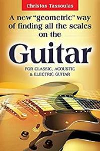 """A new """"geometric"""" way of finding all the scales on the guitar"""