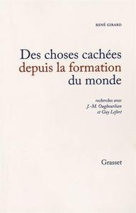 """René Girard, """"Des Choses cachées depuis la fondation du monde"""""""