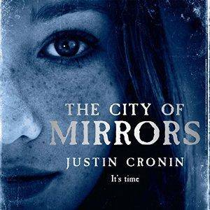 The City of Mirrors: The Passage Trilogy, Book 3 by Justin Cronin