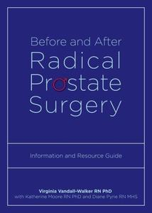 Before and After Radical Prostate Surgery: Information and Resource Guide