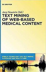 Text Mining of Web-based Medical Content (Speech Technology and Text Mining in Medicine and Health Car)