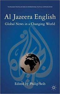 Al Jazeera English: Global News in a Changing World (repost)
