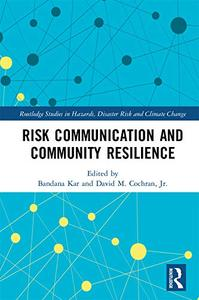 Risk Communication and Community Resilience (Routledge Studies in Hazards, Disaster Risk and Climate Change)