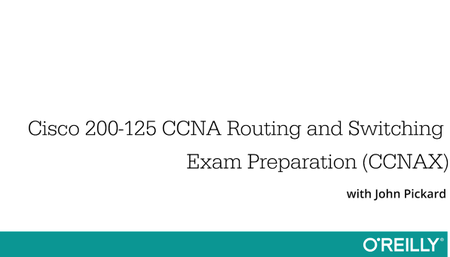 Cisco 200-125 CCNA Routing and Switching Exam Preparation (CCNAX)