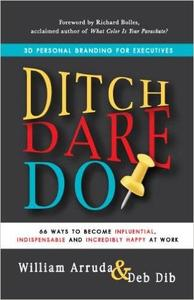 Ditch, Dare, Do: 3D Personal Branding for Executives (Repost)