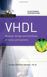 VHDL: Modular Design and Synthesis of Cores and Systems (3rd edition) (Repost)