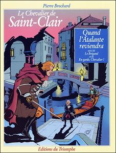 Le chevalier de Saint-Clair - Tome 2 - Quand L'Atalante Reviendra - Le Brigand - En Garde, Chevalier...