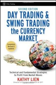 Day Trading and Swing Trading the Currency Market: Technical and Fundamental Strategies to Profit from Market Moves (Repost)