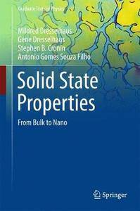 Solid State Properties: From Bulk to Nano (Graduate Texts in Physics) [Repost]