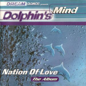 Dolphin's Mind - Nation Of Love: The Album (2001) {Adrenalin/Sony Music Germany}