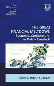 The Great Financial Meltdown: Systemic, Conjunctural or Policy-Created? (repost)