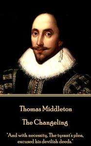 «The Changeling» by Thomas Middleton,William Rowley