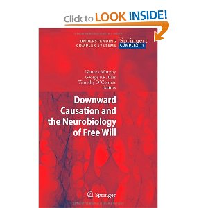 Downward Causation and the Neurobiology of Free Will (repost)