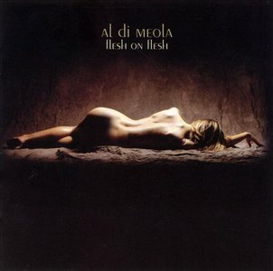Al Di Meola - Flesh On Flesh (2002) MCH PS3 ISO + Hi- Res FLAC