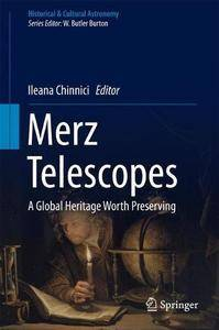 Merz Telescopes: A global heritage worth preserving (Historical & Cultural Astronomy) [Repost]