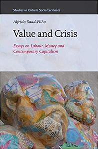 Value and Crisis: Essays on Labour, Money and Contemporary Capitalism