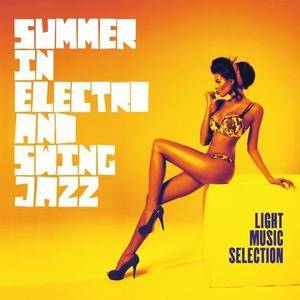 VA - Summer in Electro And Swing Jazz (Light Music Selection) (2018)