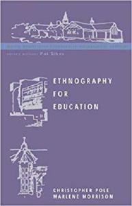 Ethnography for Education (Doing Qualitative Research in Educational Settings)