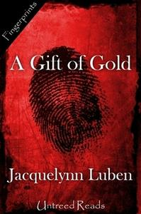 «A Gift of Gold» by Jacquelynn Luben