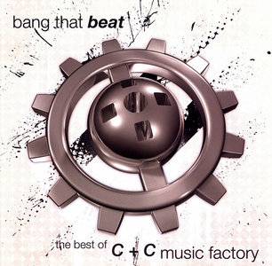 C + C Music Factory - Bang That Beat: Best Of C + C Music Factory (2009)