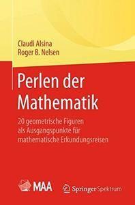 Perlen der Mathematik: 20 geometrische Figuren als Ausgangspunkte für mathematische Erkundungsreisen [Repost]