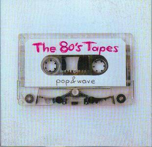 VA - The 80s Tapes: Pop and Wave (2007)